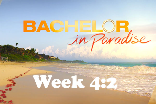 Bachelor In Paradise - Week 4:2