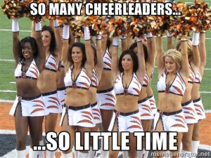 So many cheerleaders, so little time.