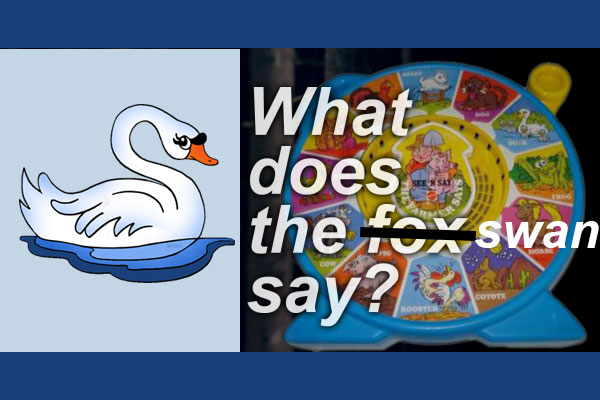 See and Say: What does the swan say?