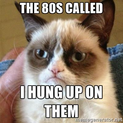 grumpy-cat-the-80s-called-i-hung-up-on-them